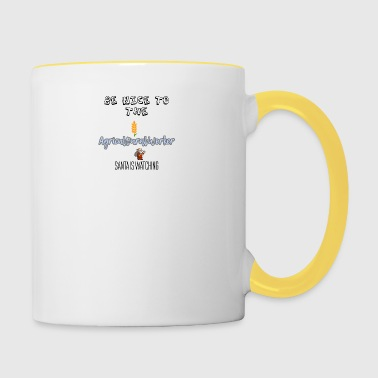 Be nice to the agricultural worker Santa watch it - Contrasting Mug