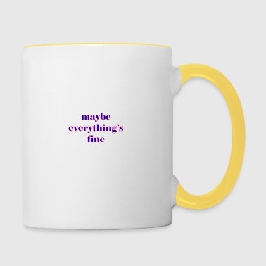 maybe everything s fine - Contrasting Mug