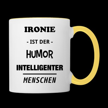Irony is the humor intelligent people - Contrasting Mug