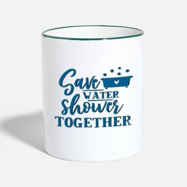 Save Water and Shower together - bathing together - Two-Tone Mug