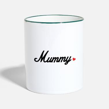 Mummy Mummy - Two-Tone Mug