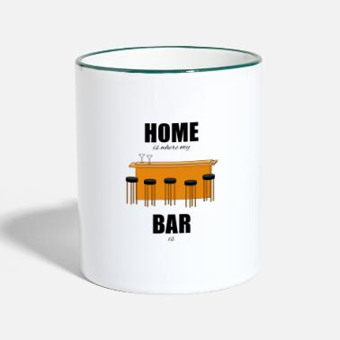 Bar-pub Bar pub counter drinking home is where my bar is - Two-Tone Mug