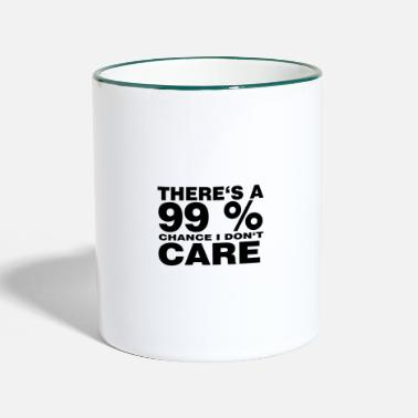 There's a 99% chance I don't care - Tasse zweifarbig