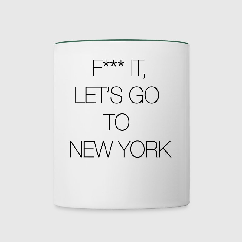 Fuck it, let's go to New York - Contrasting Mug