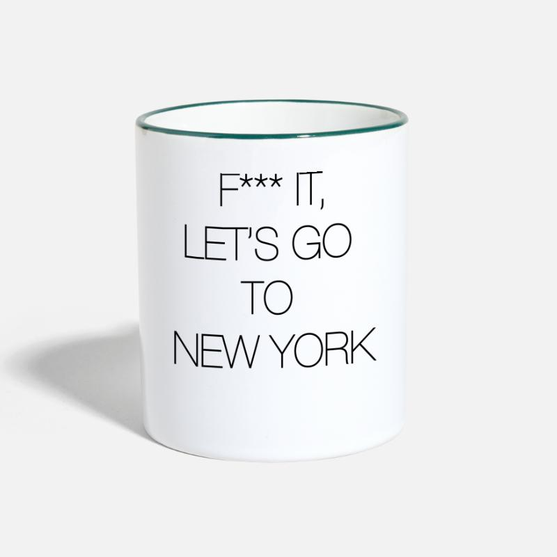 Go Mugs & Drinkware - Fuck it, let's go to New York - Two-Tone Mug white/dark green