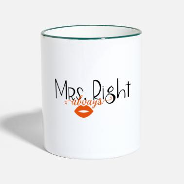 Mrs Always Right Mrs. always Right - Tasse zweifarbig
