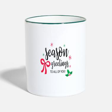 Seasons Greetings Season Greeting To You All T-Shirt, Greeting - Two-Tone Mug