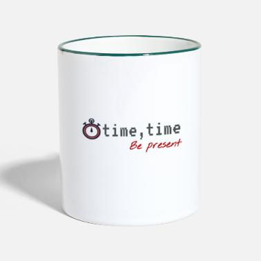 Present Be present. Be present, live in the present - Two-Tone Mug