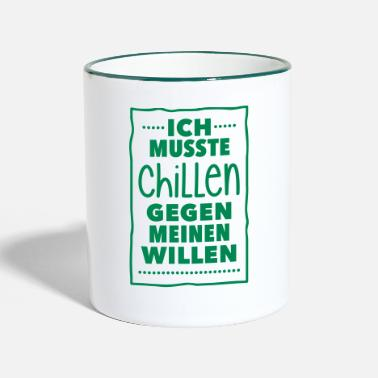 Coole chillen gegen meinen Willen keep calm easy be cool - Tasse zweifarbig