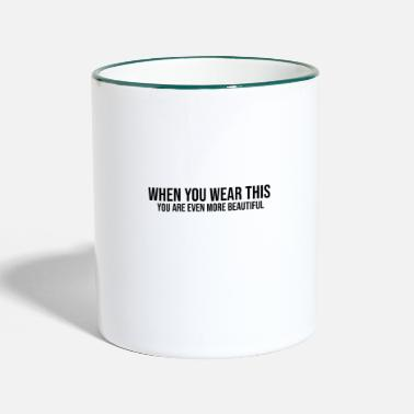 Amie when you wear this you are even more beautiful - Mug bicolore
