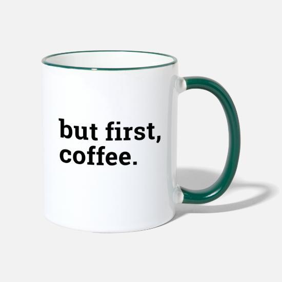 Typography Mugs & Drinkware - but first coffee - but first a coffee - Two-Tone Mug white/dark green