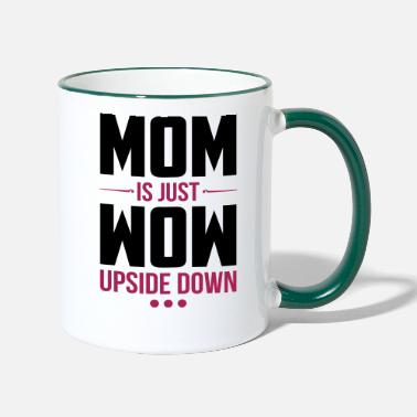 Mothers Mom Is Just Wow mothers day mother day gift - Two-Tone Mug