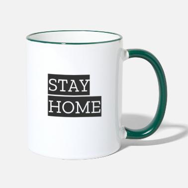 Home Stay Home - stay at home. - Two-Tone Mug