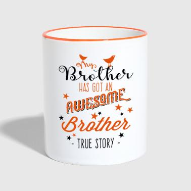 My Brother has an awesome brother - Tasse zweifarbig