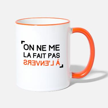 On ne ma la fait pas à l'envers - Mug bicolore