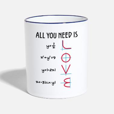 All You Need Is Love Mathematik All you need is Love (Equations) Geschenk - Tasse zweifarbig