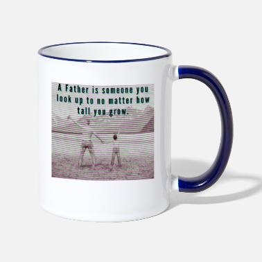 Steps A Father is someone you look up to Father's Day - Two-Tone Mug