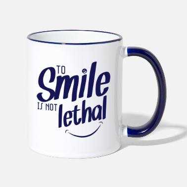 Mothers Day TO SMILE IS NOT LETHAL - Two-Tone Mug