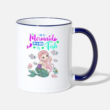 Fish Be a mermaid in a sea of fish - Two-Tone Mug