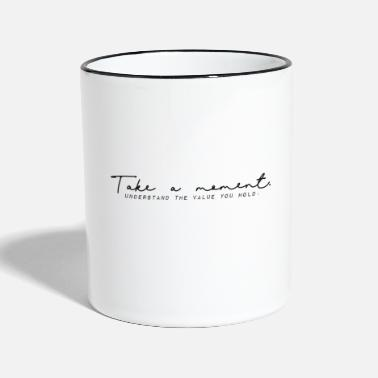 Take Take A Moment - Quote - Tazze bicolor