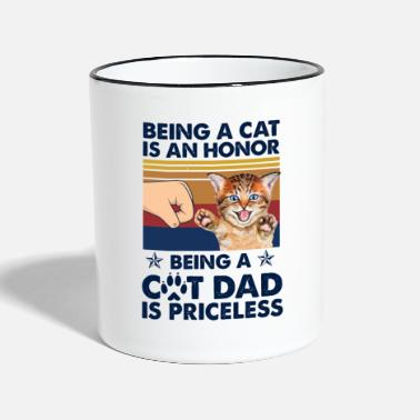 Daddy Being Cat Is An Honor Being A Cat Dad Is Priceless - Tasse zweifarbig