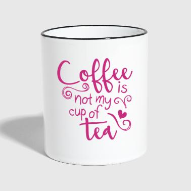 coffee is not my cup of tea  - Contrasting Mug