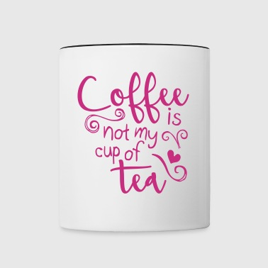 coffee is not my cup of tea  - Taza en dos colores