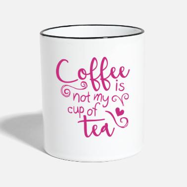 coffee is not my cup of tea  - Mug bicolore
