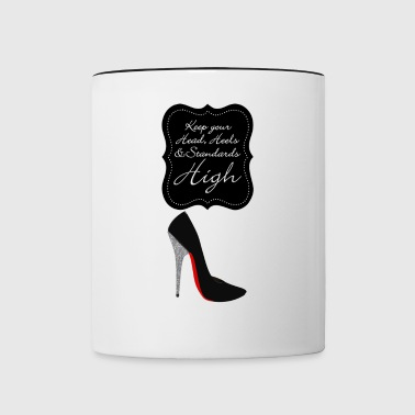 Keep your head , heels and standards high - Contrasting Mug