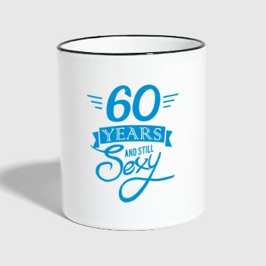 Anniversaire 60 Ans 60 years and still sexy - Mug contrasté