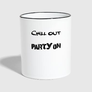 Chill out - Party on schwarz - Tasse zweifarbig