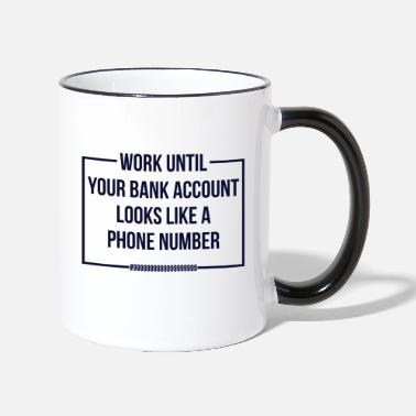 Bank Holiday Work until your bank account - Two-Tone Mug
