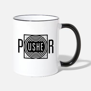 Pusher pusher - Two-Tone Mug