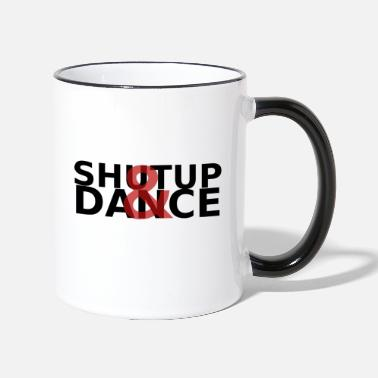 Word Comedy Party ShutUp & Dance - Two-Tone Mug