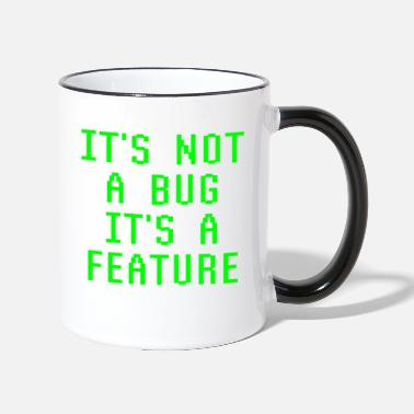 Bug It's Not A Bug It's A Feature Funny Programming - Tazza bicolor