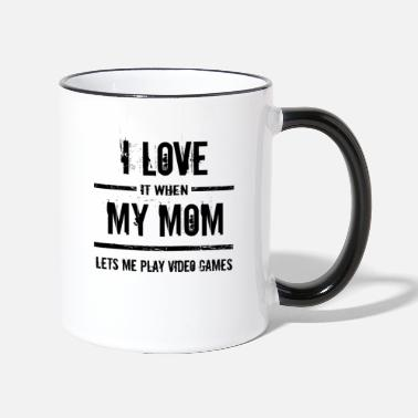 Esports Love it when mom lets me play video games - Two-Tone Mug
