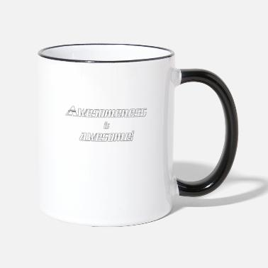Awesome Awesomeness is awesome - Two-Tone Mug