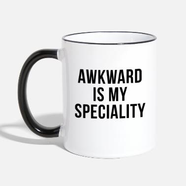 Funny Quotes Awkward Specialty Funny Quote - Tasse zweifarbig