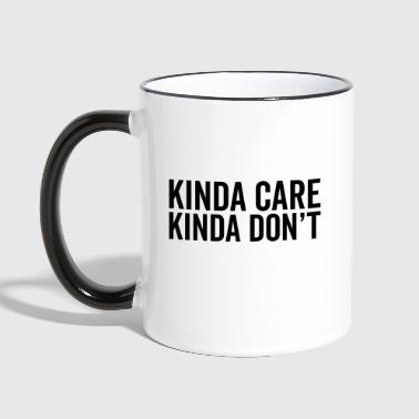Kinda Care Funny Quote - Taza en dos colores
