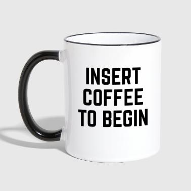 Insert Coffee Funny Quote - Contrasting Mug
