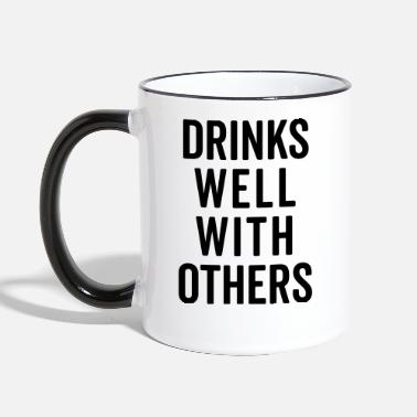 Pussy Drinks Well With Others 2 Funny Quote - Contrasting Mug