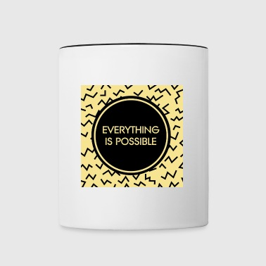 Everything is possible - Tasse zweifarbig