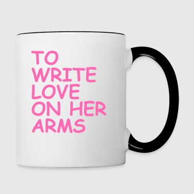 to write love on her arms hot pink - Tasse zweifarbig