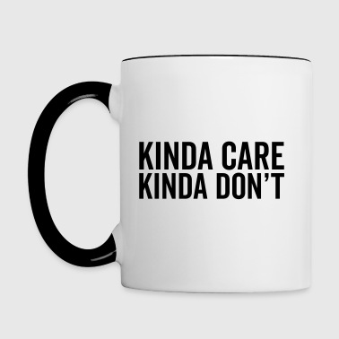 Kinda Care Funny Quote - Tasse zweifarbig