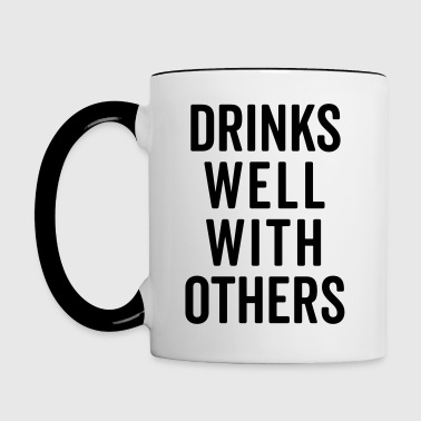 Drinks Well With Others 2 Funny Quote - Contrasting Mug