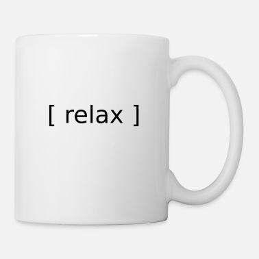 Relax Relax Relax Relax tranquillamente regalo - Tazza