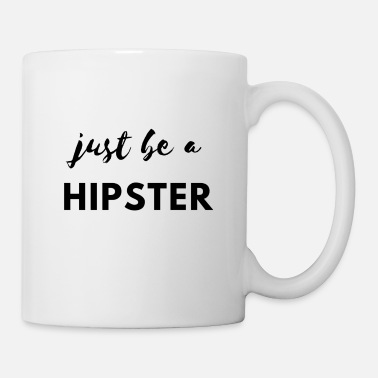 Hipster Be a hipster! - Mug