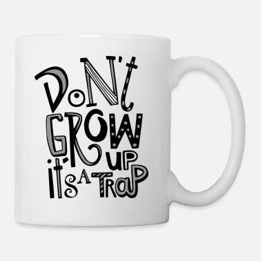 dont grow up - Tasse