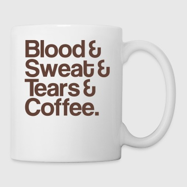 Blood&Sweat&Tears&Coffee - Mug