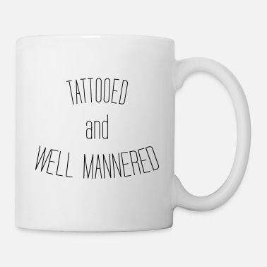 Bad Manners Tattoued and well mannered - Mug